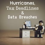 Hurricanes, Tax Deadlines in Redding and Data Breaches