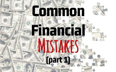 Dennis Fritz's Common Financial Mistakes (Part 1)