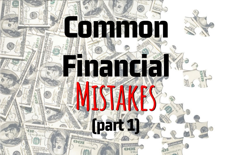 Dennis Fritz's Common Financial Mistakes (Part 1)