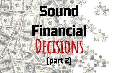 Dennis Fritz's Key Points On How To Make Sound Financial Decisions (Part 2)