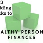 Dennis Fritz's Three Building Blocks To Healthy Personal Finances