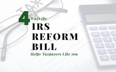 Four Ways the IRS Reform Bill Helps Redding Taxpayers Like You (and Me)
