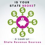 Is Your State Broke? Dennis Fritz Analyzes State Tax Revenue Sources
